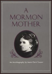 A Mormon Mother, by Annie Clark Tanner