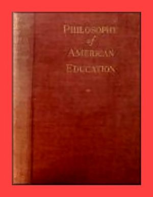 Philosophy of American Education by J.T. Wahlquist